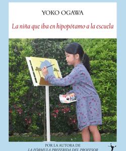 Título: La niña que iba en hipopótamo a la escuela Autora: Yoko Ogawa Editorial: Funambulista Traducción: Yoshiko Sugiyama Páginas: 416 ISBN: 978-84-96601-98-7 Precio: 18€ Puedes comprarlo aquí Sinopsis: Al […]