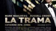 Título: 2 días en NY Dirección: Allen Hughes Guión: Brian Tucker Intérpretes: Mark Wahlberg, Russell Crowe, Catherine Zeta-Jones Género: Intriga Duración: 109 min  La película sigue la […]