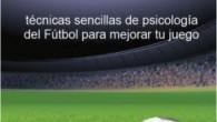 Publicación de nuevo libro sobre psicología dinámica del deporte – Soccer Tough – Lo Duro del Fútbol: técnicas sencillas de psicología del fútbol para mejorar tu juego  […]