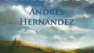 Título: El camino de don Fernando Autor: Andrés Hernández Editorial: Ediciones Hades Páginas: 357 ISBN: 978-84-940684-3-0 Precio: 20€ Puedes comprarlo aquí Sinopsis: Partiendo de un hecho conocido: la salida de […]