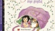 Título: Mi gato siempre me imita Autor e ilustrador: Kwon Yoon-duck Traducción:Hyun Ju Kim Editorial: Lata de Sal – Colección Gatos Páginas: 36 ISBN: 978-84-941784-1-2 Precio: 14,90 € Puedes […]