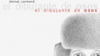 Título: El dibujante de osos Autor: Bernat Cormand Editorial: SD Ediciones Páginas: 40 ISBN: 978-84-941791-0-5 Precio: 16,50€ Puedes comprarlo aquí     Sinopsis: El dibujante de osos […]