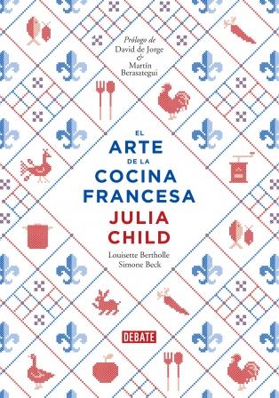 El arte de la cocina francesa de julia child louisette - Curso de cocina francesa ...