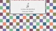 Título: Hojas secas mojadas Autor: Isabel Bono Editorial: La Isla de Siltolá – Colección Tierra Páginas: 72 ISBN: 978 – 84 – 15593 – 65 – 2 Precio: 9€ […]