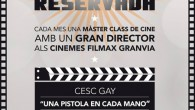 . Cesc Gay impartirá la segunda Clase Magistral del ciclo «Butaca Reservada» en los Cines Filmax Granvia (Barcelona). La película seleccionada es el gran éxito «Una pistola en cada mano». […]