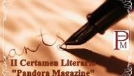 """II Certamen Literario """"Pandora Magazine"""" La revista Pandora Magazine convoca el II Certamen Literario """"Pandora Magazine"""" para conmemorar su segundo aniversario en la red. Para ello convocamos este certamen […]"""