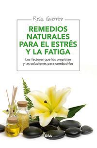 remedios-naturales-para-el-estres-y-la-fatiga_rosa-guerrero_libro-RPRA144