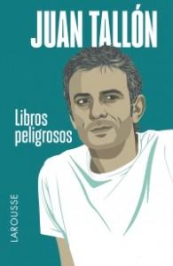 Libros peligrosos, de Juan Tallón