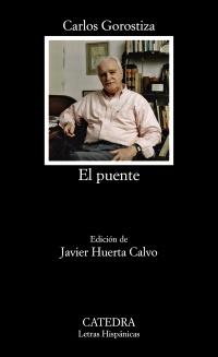 El puente, de Carlos Gorostiza; edición de Javier Huerta Calvo
