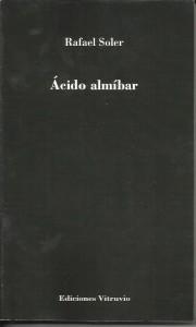 Ácido almíbar, de Rafael Soler