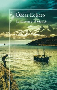 La fuerza y el viento, de Óscar Lobato