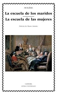 La escuela de los maridos; La escuela de las mujeres, de Molière