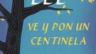 Harper Lee, escritora reconocidísima internacionalmente por su única y maravillosa novela Matar a un ruiseñor (1960) con el que ganó el Premio Pulitzer en 1961, acaba de publicar Ve […]