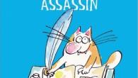 El Journal d'un chat assassin, de Véronique Deiss cuenta en forma de cómic las peripecias de Tuffy, un gato, que, admitámoslo, es un gato, ¿qué esperan que haga? Como muy […]