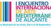 El viernes 4 de septiembre se inauguraba en el Centro Municipal de las Artes de Alicante el I Encuentro Internacional de Arte Mediterráneo, organizado por la agrupación culturalColectivo Mediterráneocon el […]