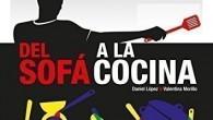 . Título: Del Sofá a la Cocina Autor: Daniel López, Valentina Morillo Editorial: Del Sofá a la cocina (Autoedición) Páginas: 146 P.V.P.: 23.95€ Puedes comprarlo aquí ¿Nunca os habéis preguntado […]