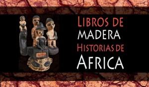 libros de madera historias de africa
