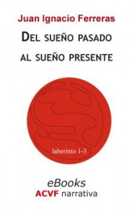 Del sueño del pasado al sueño del presente, de Juan Ignacio Ferreras