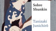 Título: Sobre Shunkin Autor: Junichirō Tanizaki Editorial: Satori Ediciones Colección: Maestros de la Literatura Japonesa Traducción: Aiga Sakamoto ISBN: 978-84-944685-1-3 Páginas: 176 PVP: 18€ Puedes comprarlo aquí  […]