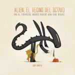 """. Título: Alien, el vecino del Octavo Autor: Joey Spiotto Editorial: Diábolo Ediciones Páginas: 80 P.V.P.: 12.95€ Puedes comprarlo aquí ¿Quién no ha visto alguna película de la franquicia """"Alien""""? […]"""