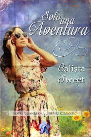 ¡Hola mis delicias! La opinión que os traigo hoy es sobre un libro al que le tenía muchísimas ganas, me refiero a «Solo una aventura» de Calista Sweet, ganadora del […]