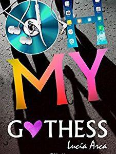 Título: Oh my Gothess Autora: Lucía Arca Páginas: 291 Serie: No Editorial: Planeta Sello: Click Ediciones  SINOPSIS En la red, Dark Gothess es una bloguera que escribe […]