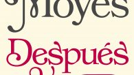 Autor/a: Jojo Moyes Título: Después de ti Título original: Before you Serie: Antes de ti 02 Género: Narrativa romántica, Contemporánea Editorial: Penguin Random House Sello: SUMA Fecha de publicación: […]