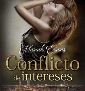 Título: Conflicto de intereses Autora: Mariah Evans Páginas (ebook): 403 Serie: Conflicto de intereses I Editorial: Romantic Ediciones  SINOPSIS: Rebeca Díaz, recién licenciada en derecho, tiene una entrevista […]