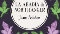 Título:Laabadía de Northanger Autor/a:Jane Austen Editorial:Grupo Anaya Sello:Alianza Editorial Año depublicación:2013 ISBN : 978-84-9104-513-7 Páginas:334 Precio:12,95€ Cómpralo aquí. . . SINOPSIS La vida de la joven Catherine Morland -miembro de […]