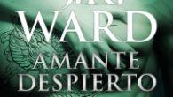 Titulo: Amante Despierto Autor: J.R. Ward Editorial: Debolsillo Serie: La Hermandad de la Daga Negra 1 Comprar aqui Antiguo esclavo de sangre, el vampiro Zsadist todavía lleva las cicatrices de […]