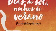 Título: Días de sol, noches de verano Autor/a:Varios autores Editorial:Penguin Random House Sello:Alfaguara Año depublicación:2017 ISBN : 978-84-20486-09-3 Páginas:490 Precio:16,95€ Cómpralo aquí.   SINOPSIS Quizá son los días largos […]