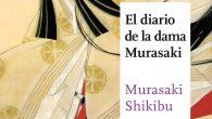 El diario íntimo de la autora de La historia de Genji, considerada la primera novela de la literatura universal y cumbre de las letras japonesas.  […]